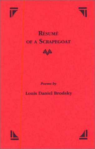 Resume of a Scrapegoat: Poems Louis Daniel Brodsky