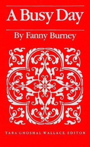 Busy Day: Fanny Burney: Fanny Burney Tara Ghoshal Wallace