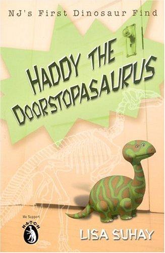 Haddy the Doorstopasaurus: NJs First Dinosaur Find  by  Lisa Suhay