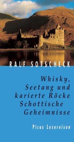 Whisky, Seetang und karierte Röcke: Schottische Geheimnisse Ralf Sotscheck