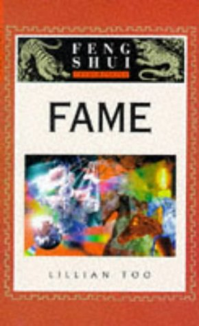 Fame (The Feng Shui Fundamentals Series) Lillian Too