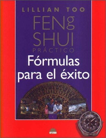 Feng Shui Practico: Formulas Para El Exito  by  Lillian Too