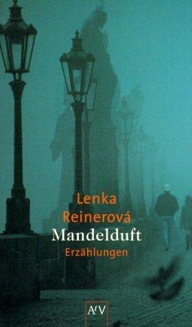 Mandelduft  by  Lenka Reinerová