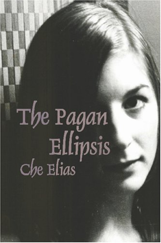 The Pagan Ellipsis  by  Che Elias