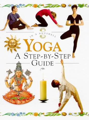 Yoga: A Step-By-Step Guide (In a Nutshell Series) Annie Jones