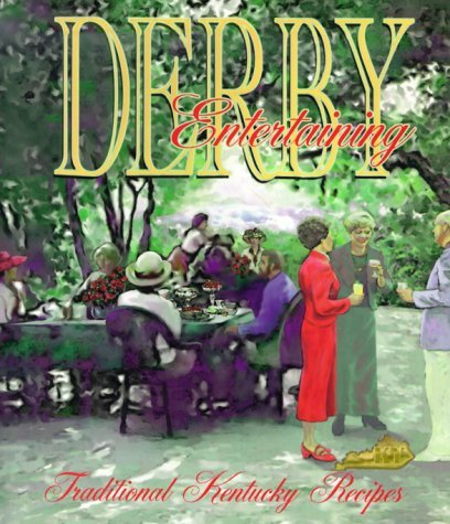 Derby Entertaining: Traditional Kentucky Recipes  by  Paula Cunningham