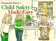 Child Safety Made Easy  by  Lori Marques