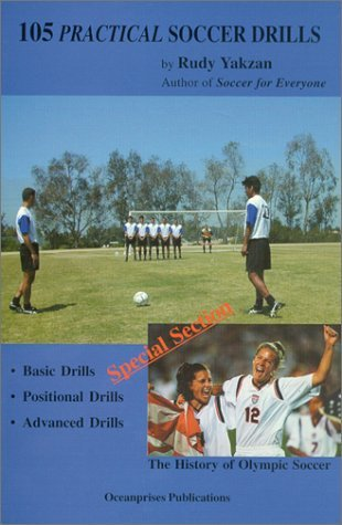 Practical Soccer Drills: The History of Olympic Soccer  by  Rudy Yakzan