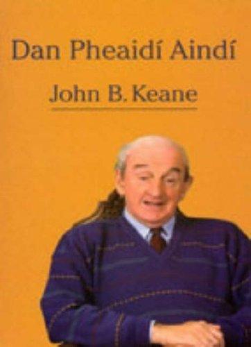 Dan Pheaidi Aindi [Gaelic Language]  by  John Brendan Keane