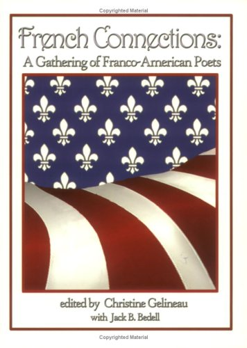French Connections: A Gathering of Franco-American Poets  by  Christine Gelineau