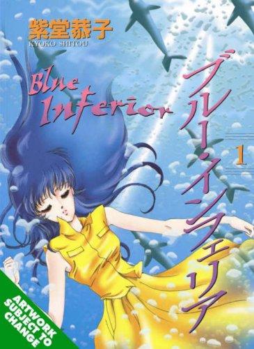 Blue Inferior Volume 1  by  Kyoko Shitou