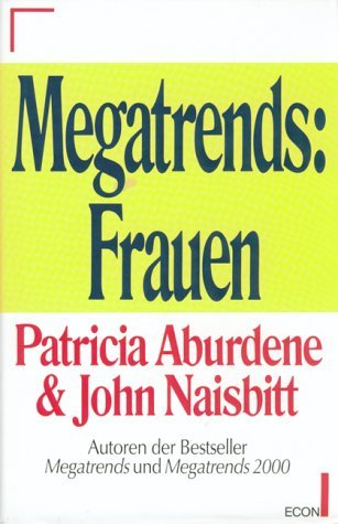 Megatrends: Frauen  by  Patricia Aburdene