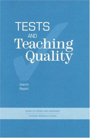 Tests and Teaching Quality  by  National Research Council