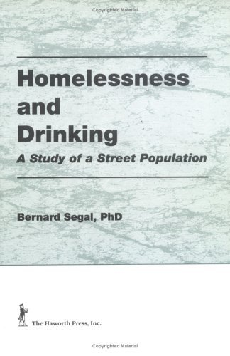 Homelessness and Drinking: A Study of a Street Population Bernard Segal