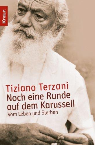Noch Eine Runde Auf Dem Karussell  by  Tiziano Terzani