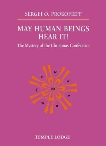 May Human Beings Hear It! Sergei O. Prokofieff