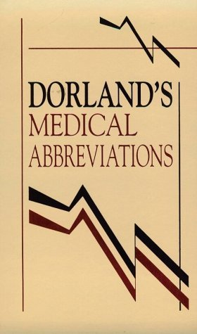 Dorlands Medical Abbreviations  by  Newman W. Dorland