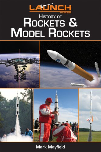 Launch Magazines History of Rockets & Model Rockets  by  Mark Mayfield