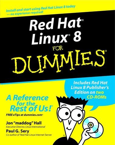 Red Hat Linux 8 for Dummies [With CDROM] Jon Hall