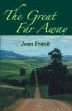 The Great Far Away Joan Frank