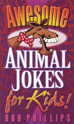 Awesome Animal Jokes for Kids!  by  Bob Phillips