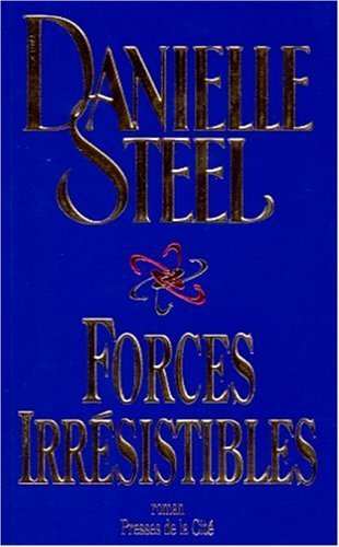 Forces irrésistibles  by  Danielle Steel
