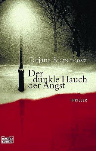 Der dunkle Hauch der Angst (Katja Petrowskaja, #1)  by  Tatjana Stepanowa