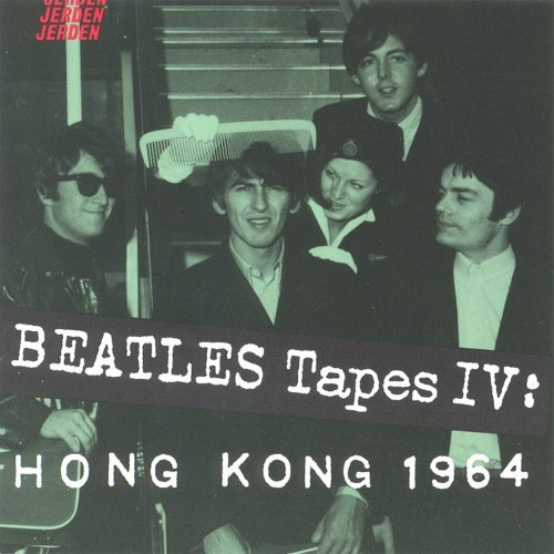 Beatles Tapes IV: Hong Kong 1964 Jerden Records