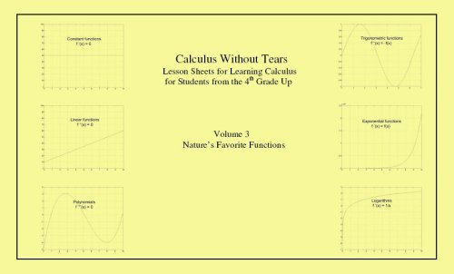 Calculus Without Tears - Vol. 3 - Natures Favorite Functions  by  William Flannery