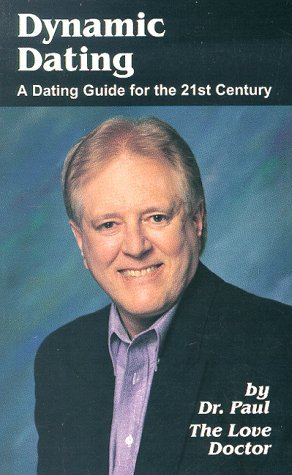 Dynamic Dating: A Dating Guide for the 21st Century  by  Paul R VeHorn