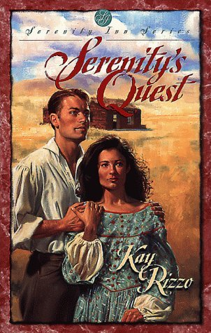 Serenitys Quest (Serenity Inn #2)  by  Kay D. Rizzo