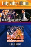 Lady Vols Vs. Uconn: The Greatest Rivalry in Womens Basketball  by  Richard    Kent