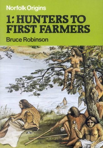 Hunters to First Farmers  by  Bruce     Robinson