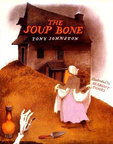 The Soup Bone  by  Tony Johnston