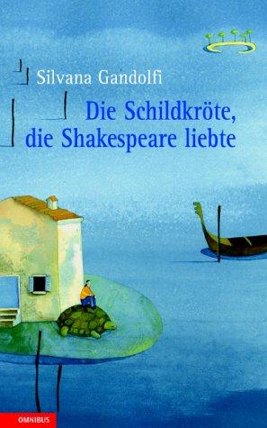Die Schildkröte, die Shakespeare liebte  by  Silvana Gandolfi