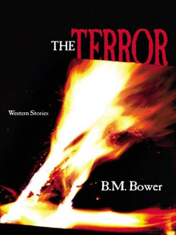 The Terror: Western Stories B.M. Bower