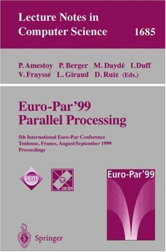 Euro-Par 99 Parallel Processing: 5th International Euro-Par Conference Toulouse, France, August 31 September 3, 1999 Proceedings  by  P. Amestoy