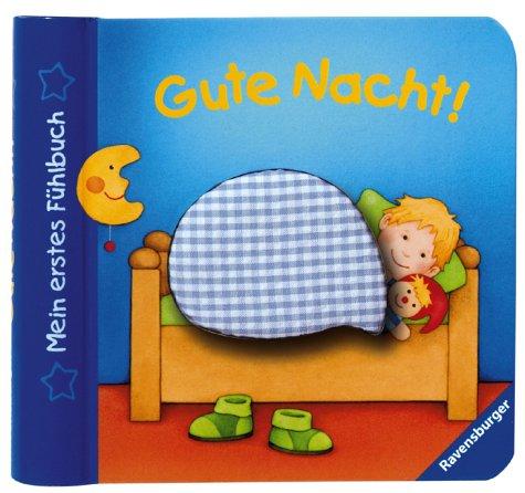 Mein erstes Fühlbuch. Gute Nacht!  by  Monika Neubacher-Fesser