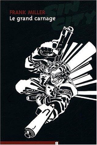 Le grand carnage (Sin City, #3) Frank Miller