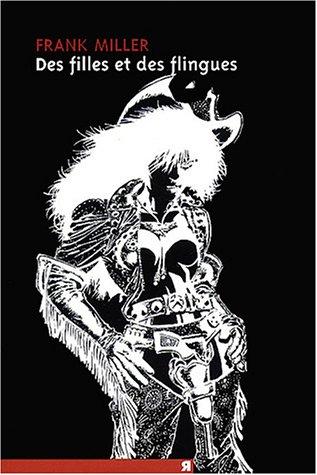 Des filles et des flingues (Sin City, #6)  by  Frank Miller