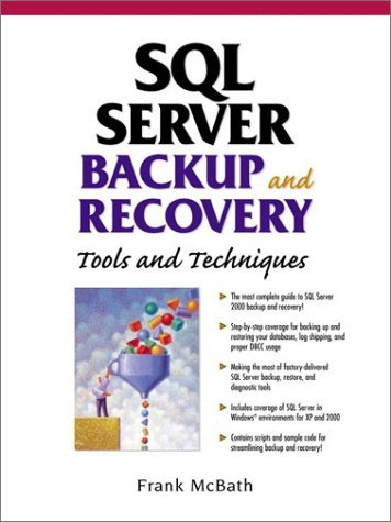 SQL Server Backup and Recovery: Tools and Techniques  by  Frank McBath