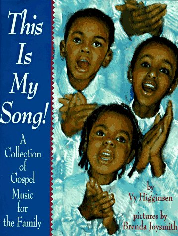 This is My Song: A Collection of Gospel Music for the Family  by  Vy Higginsen