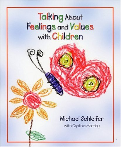 Talking about Feelings and Values with Children  by  Micheal Schleifer