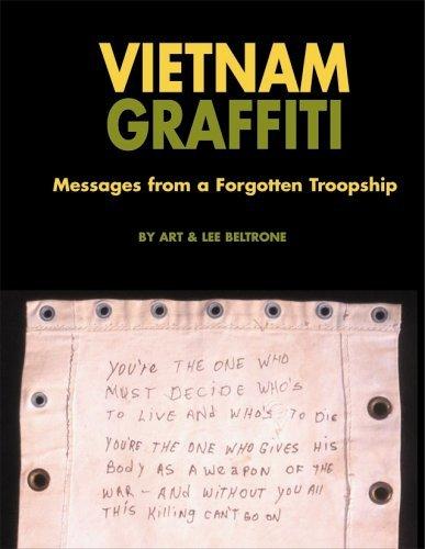 Vietnam Graffiti: Messages from a Forgotten Troopship Art Beltrone