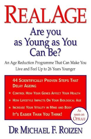 Real Age: Are You As Young As You Can Be? Michael F. Roizen