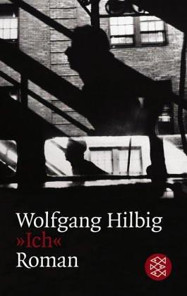 Ich  by  Wolfgang Hilbig