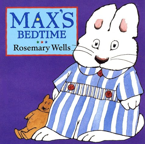 Maxs Bedtime  by  Rosemary Wells