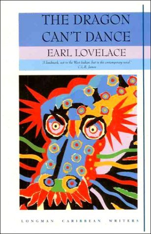 The Dragon Cant Dance  by  Earl Lovelace