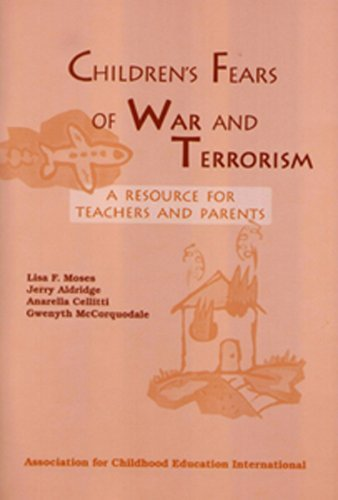 Childrens Fears Of War And Terrorism: A Resource For Teachers And Parents  by  Lisa F. Moses