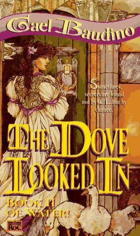 The Dove Looked In (Water!, #2)  by  Gael Baudino